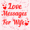 Love Messages For Wife - Romantic Poems & Images 2.2