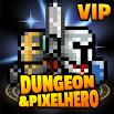 Dungeon & Pixel Hero VIP 12.1.0