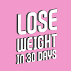 Lose Weight in 30 Days 2.0