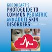 Goodheart's Photoguide Pediatric and Adult Skin 3.5.24
